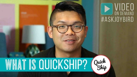 What Is Quickship? By Joybird Furniture