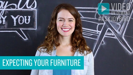 When Can I Expect My Furniture? by Joybird Furniture